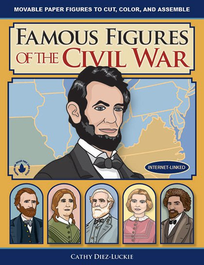 Famous Figures of the Civil War - Articulated Paper Dolls to Cut, Color, and Assemble