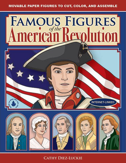 Famous Figures of the American Revolution - Articulated Paper Dolls to Cut, Color, and Assemble