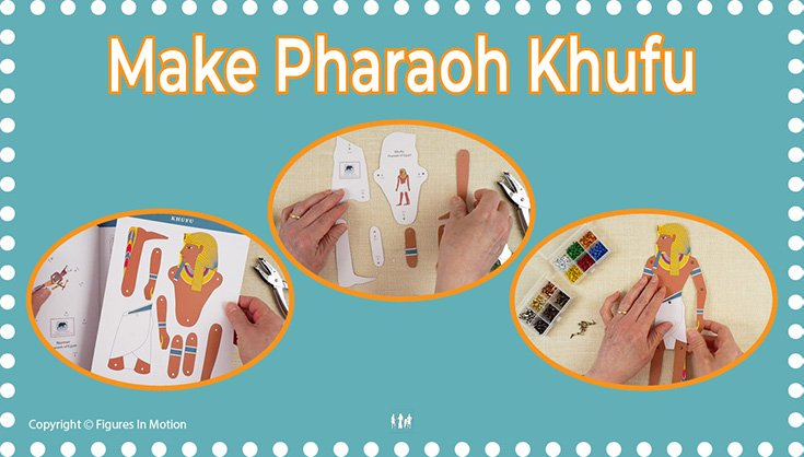 HOW TO MAKE AN ARTICULATED PUPPET OF PHARAOH KHUFU
